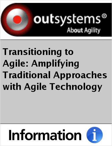Transitioning to Agile: Amplifying Traditional Approaches with Agile Technology