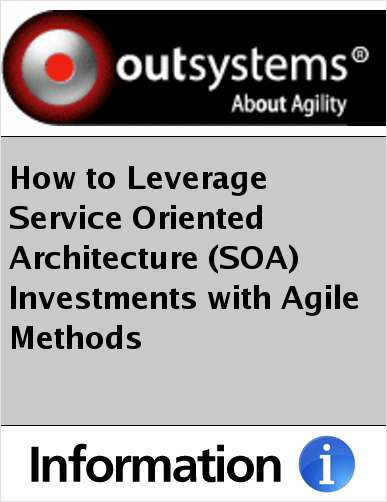 How to Leverage Service Oriented Architecture (SOA) Investments with Agile Methods