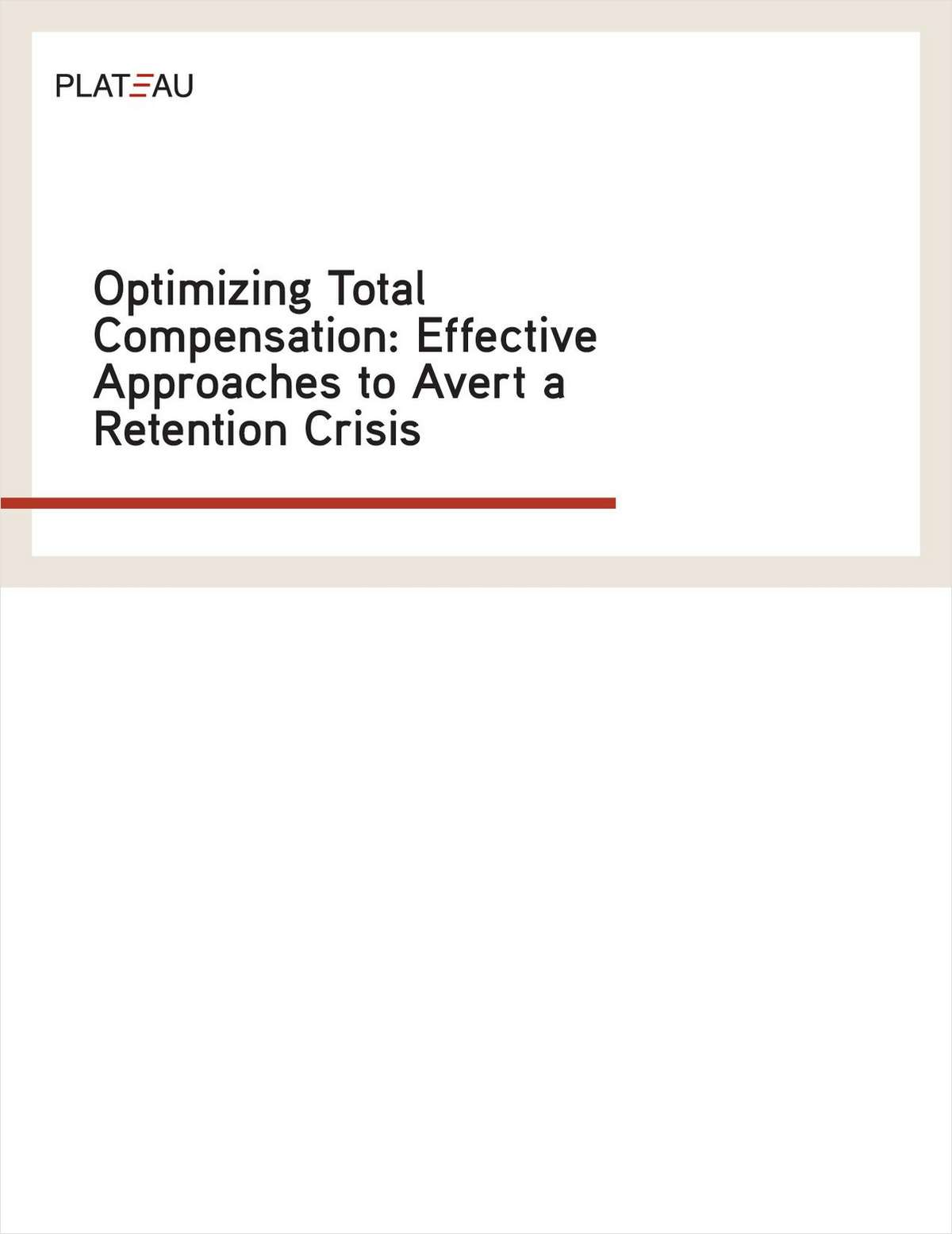 Optimizing Total Compensation: Effective Approaches to Avert a Retention Crisis