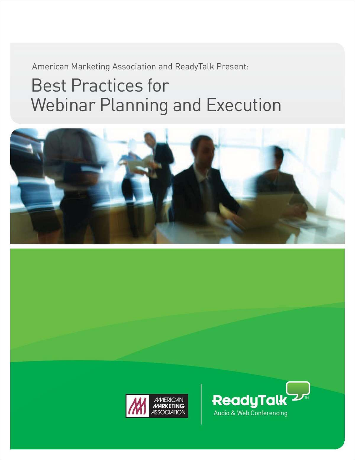 American Marketing Association and ReadyTalk Present: Best Practices for Webinar Planning and Execution