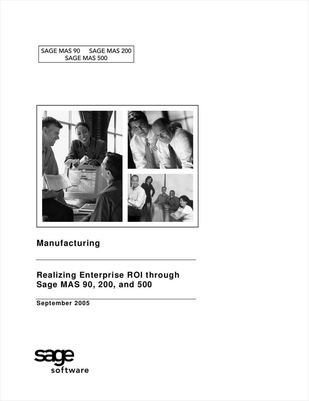 Manufacturing - Realizing Enterprise ROI through Sage MAS 90, 200 and 500