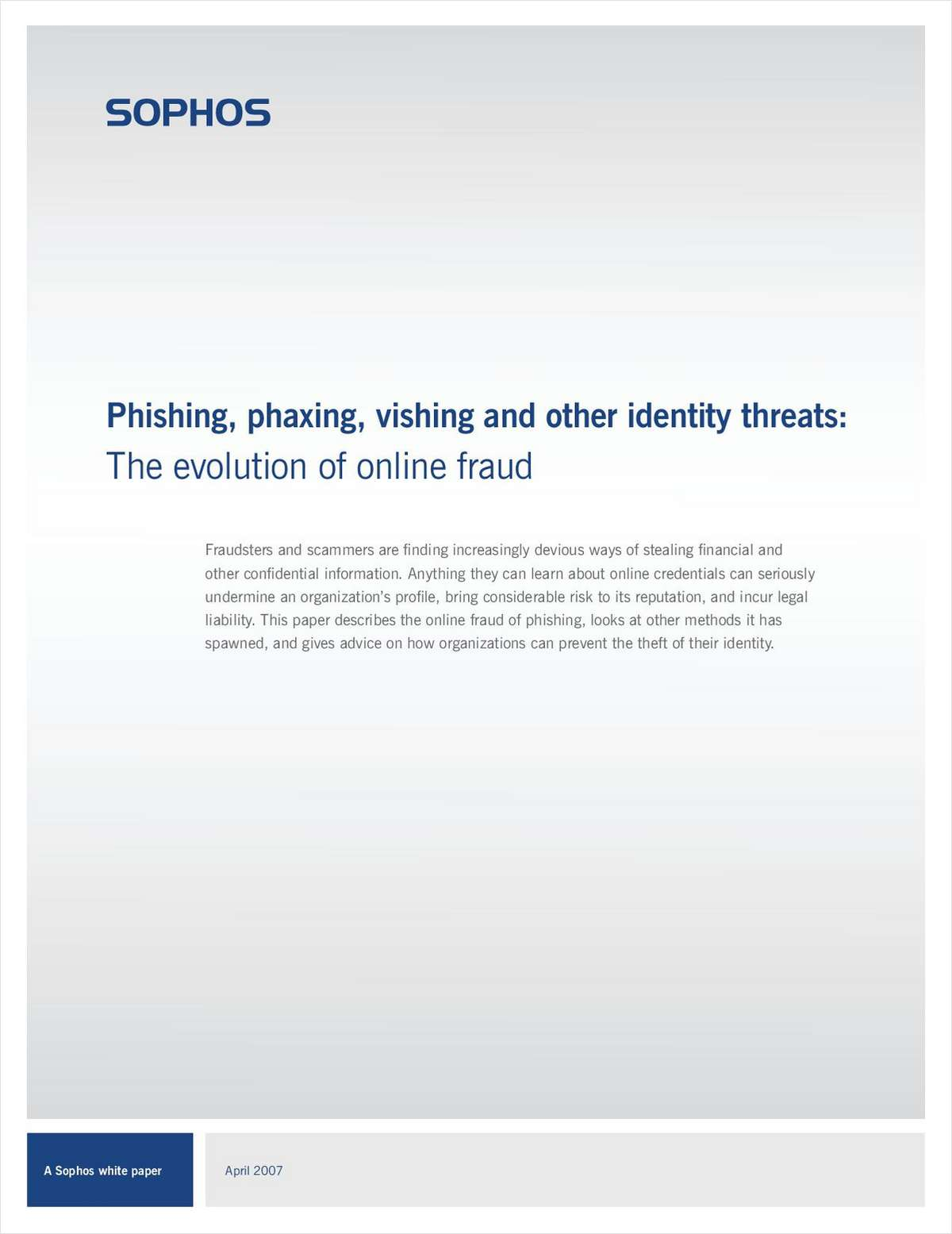 Phishing, Phaxing, Vishing and Other Identity Threats: The Evolution of Online Fraud