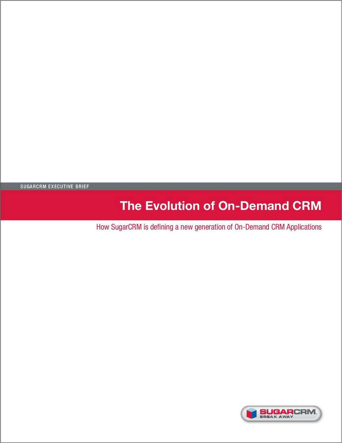 The Evolution of On-Demand CRM - How SugarCRM is defining a new generation of On-Demand CRM Applications