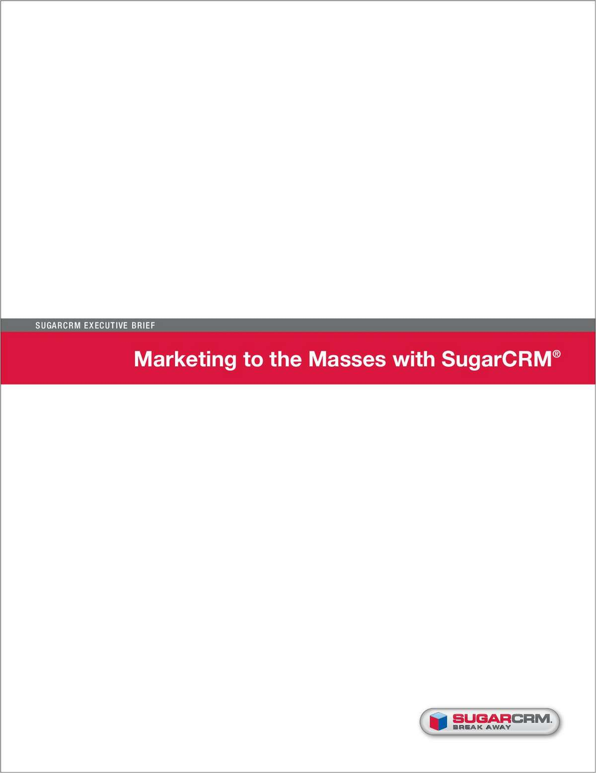 Marketing to the Masses with SugarCRM