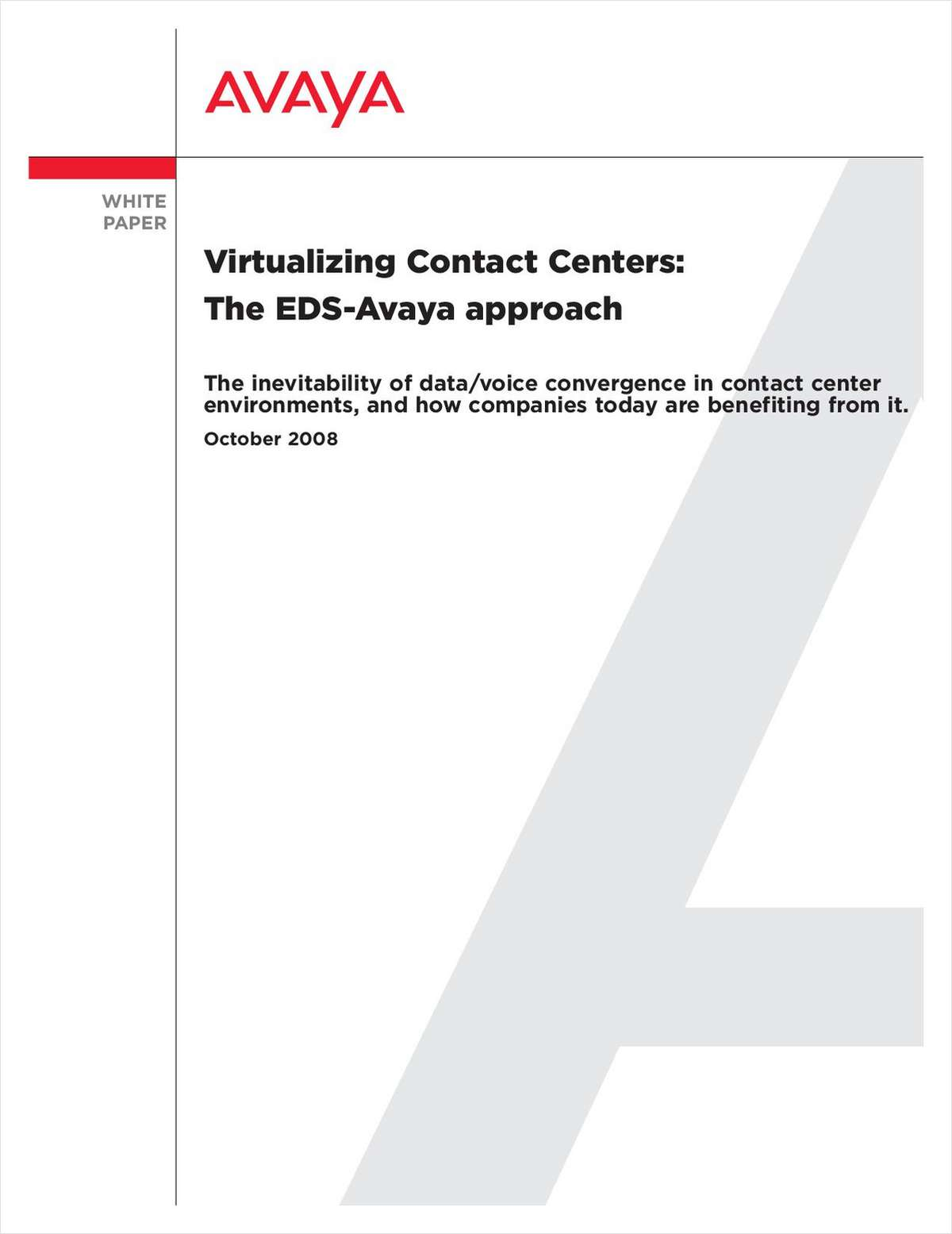 Maximize Your IT Investment: The Avaya/EDS Virtualized Contact Center Model