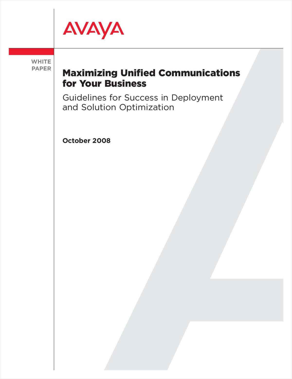 Maximizing Unified Communications for Your Business: Guidelines for Success in Deployment and Solution Optimization