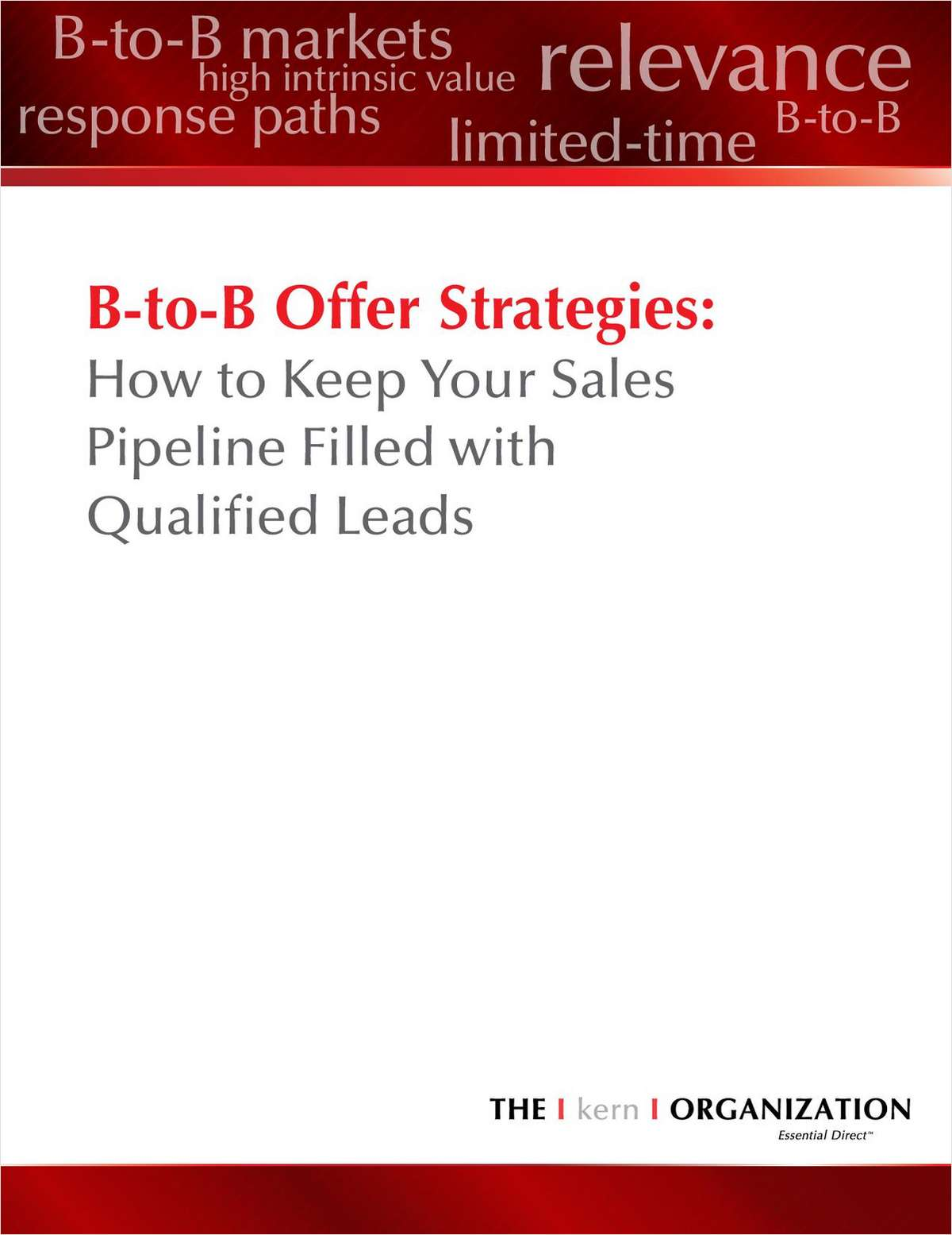 B-to-B Offer Strategies: How to Keep Your Sales Pipeline Filled with Qualified Leads