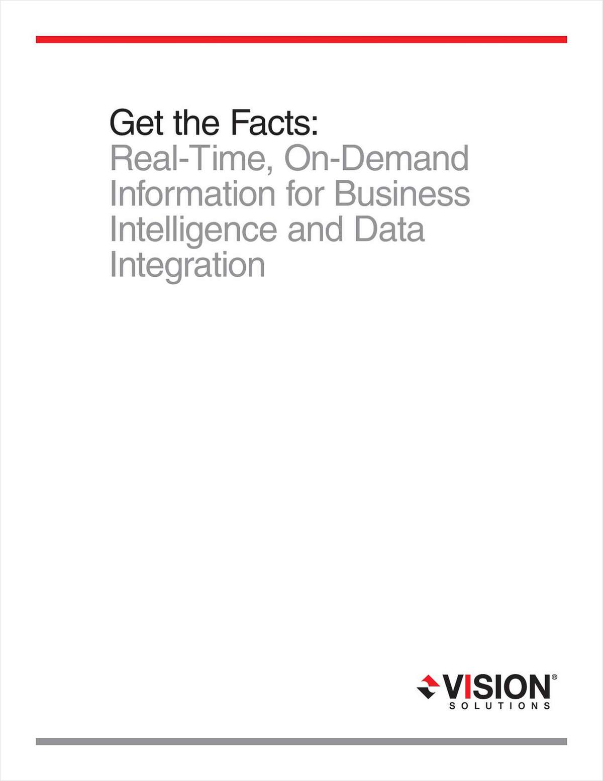 Get the Facts: Real-Time, On-Demand Information for Business Intelligence and Data Integration