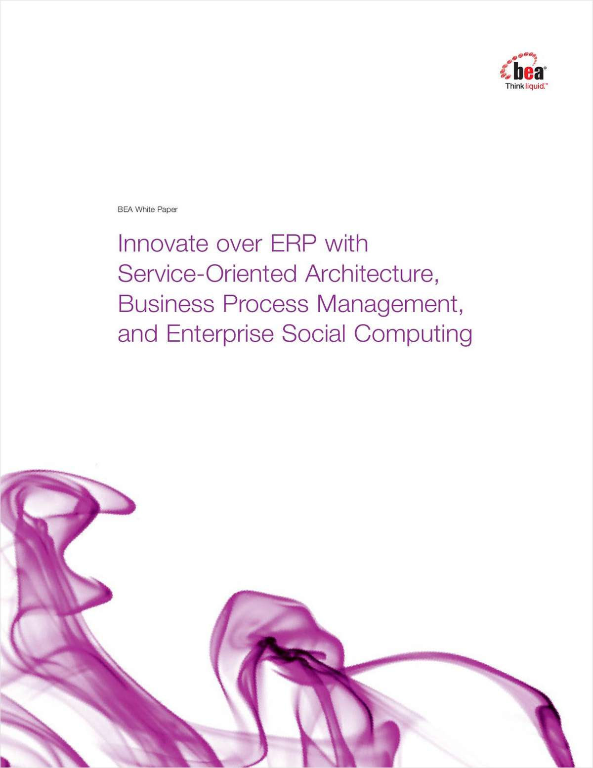 Innovate Over ERP with Service-Oriented Architecture, Business Process Management, and Enterprise Social Computing