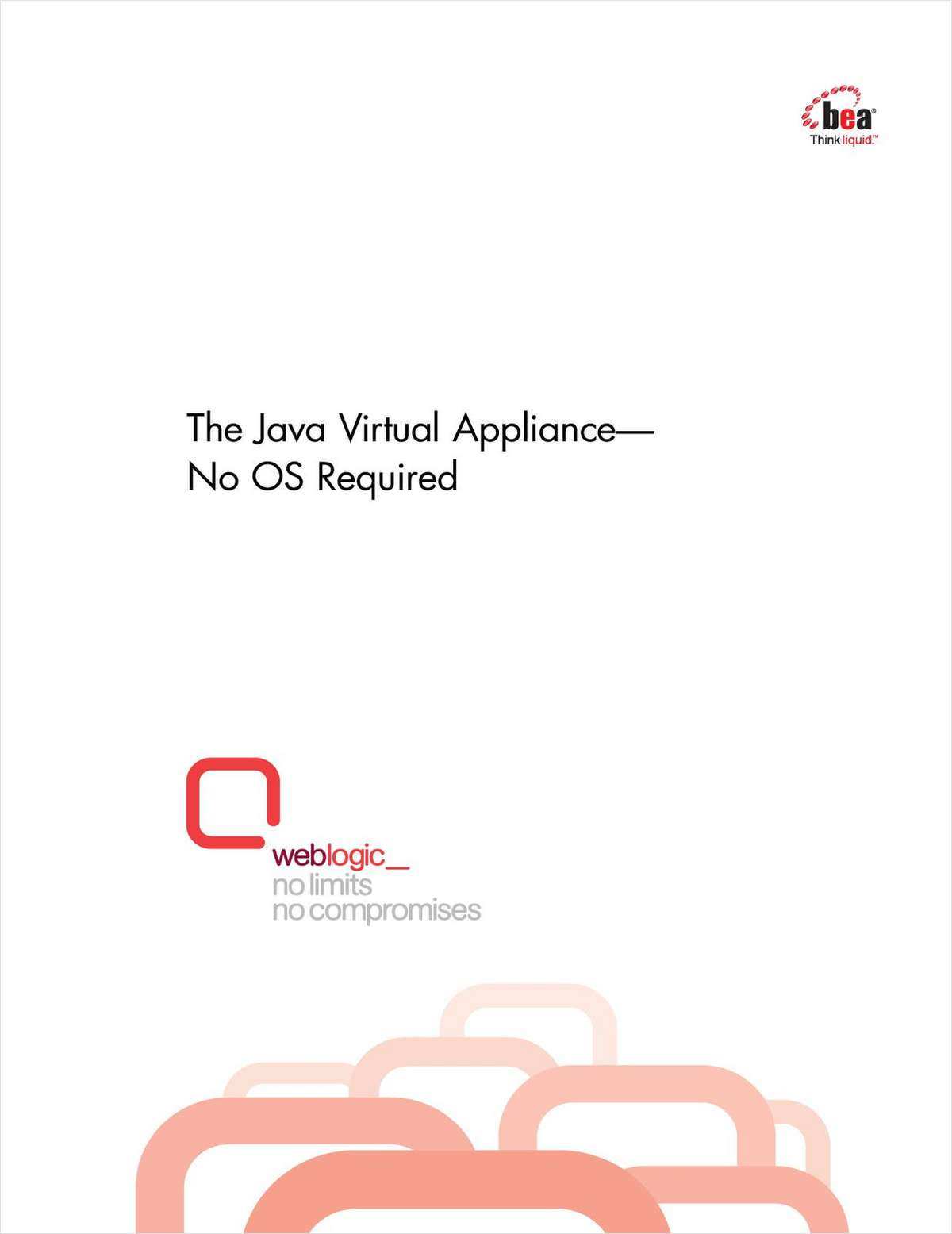 The Java Virtual Appliance—No OS Required