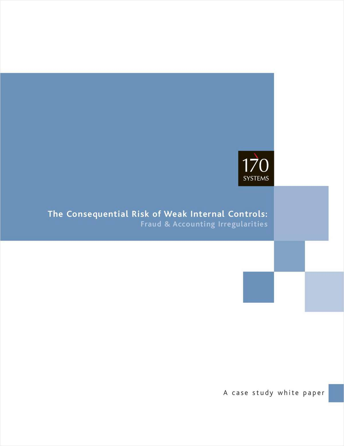 The Consequential Risk Of Weak Internal Controls: Fraud and Accounting Irregularities
