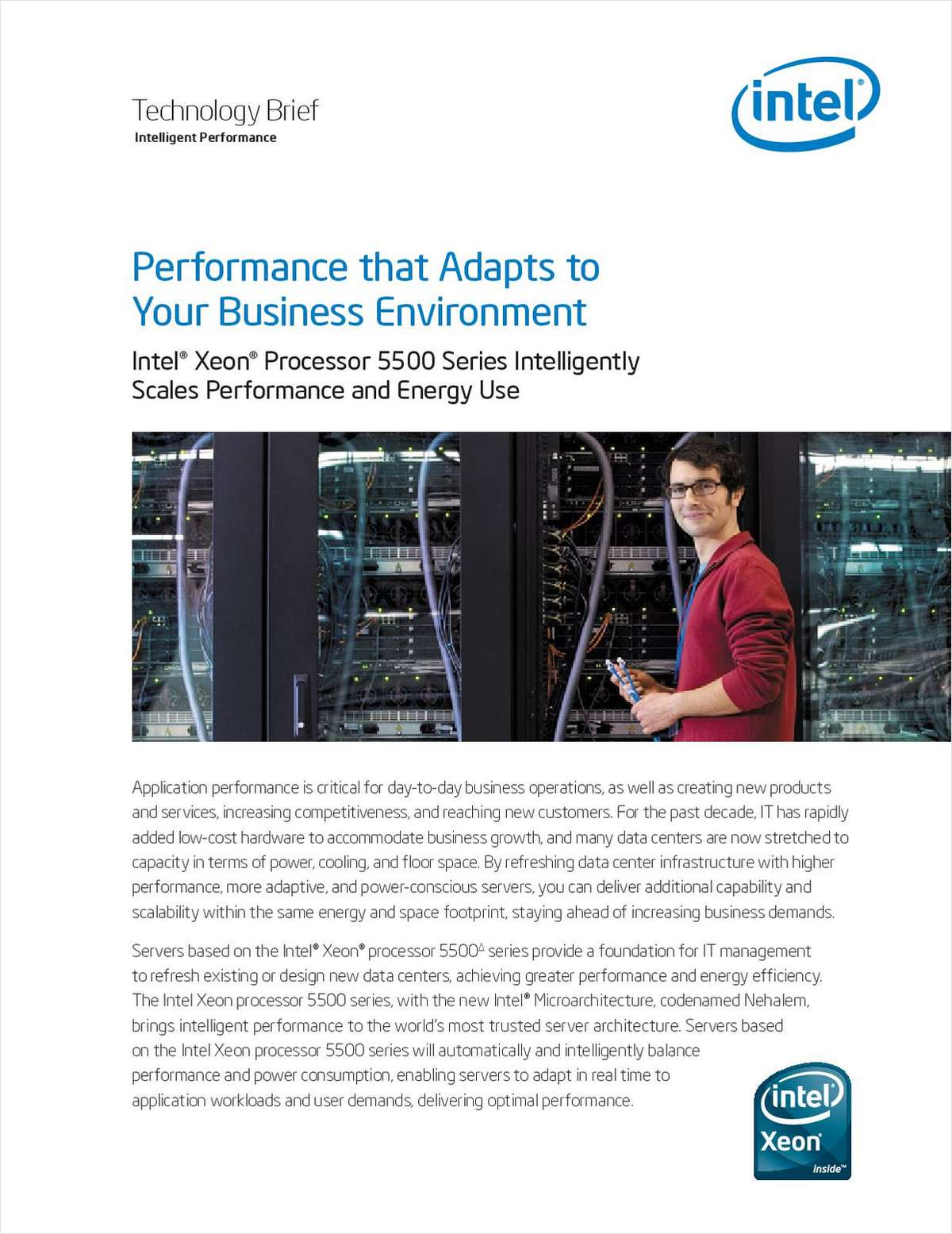 Performance that Adapts to Your Business Environment: Intel® Xeon® Processor 5500 Series Intelligently Scales Performance and Energy Use