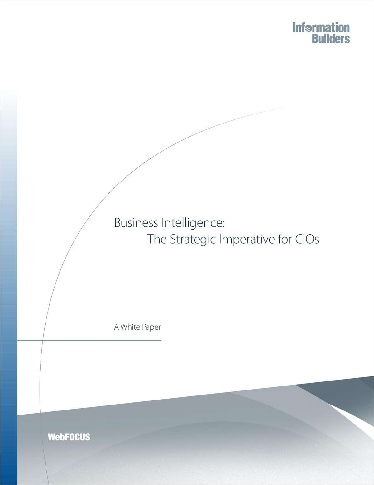 Business Intelligence: The Strategic Imperative for CIOs