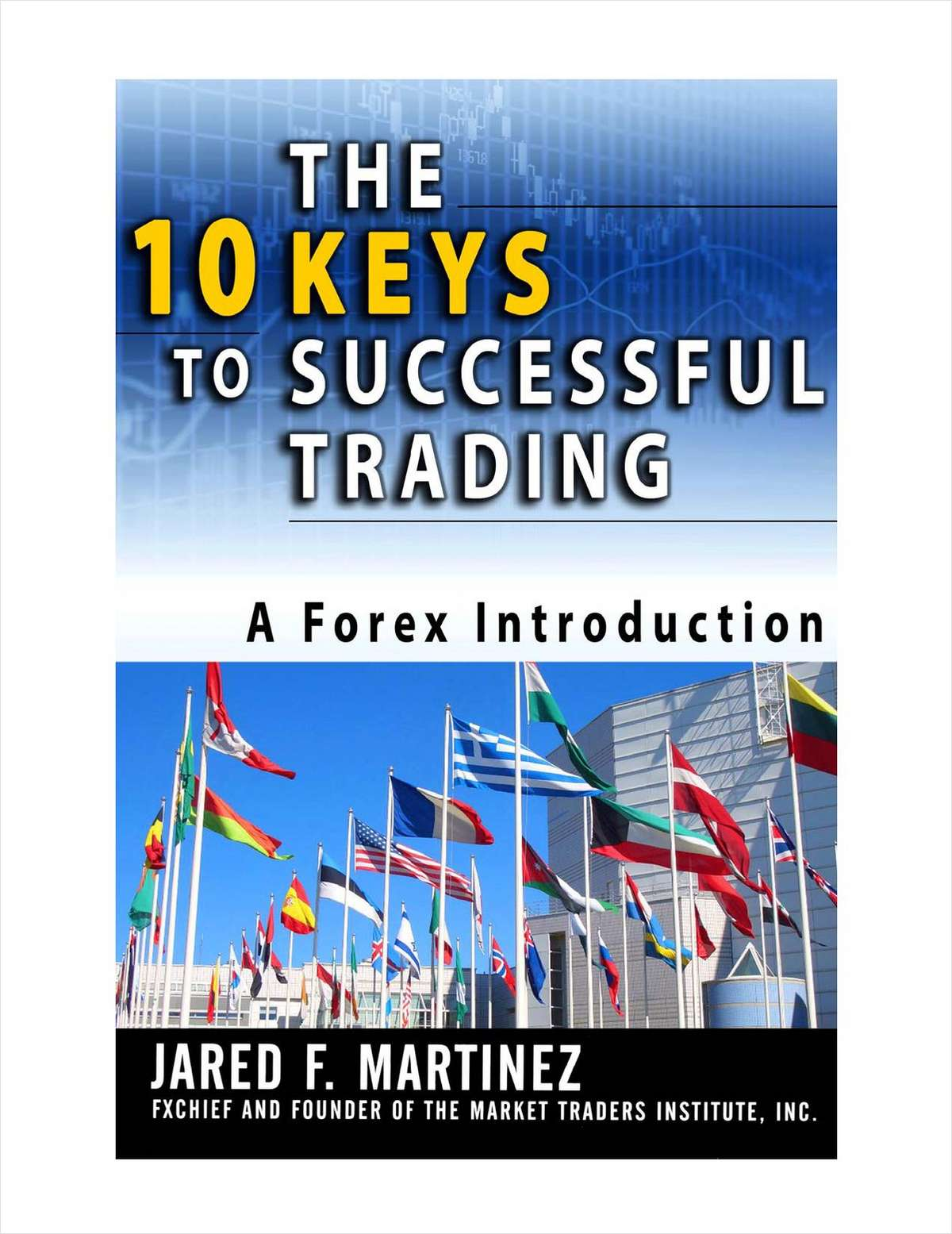 The 10 Keys to Successful Trading