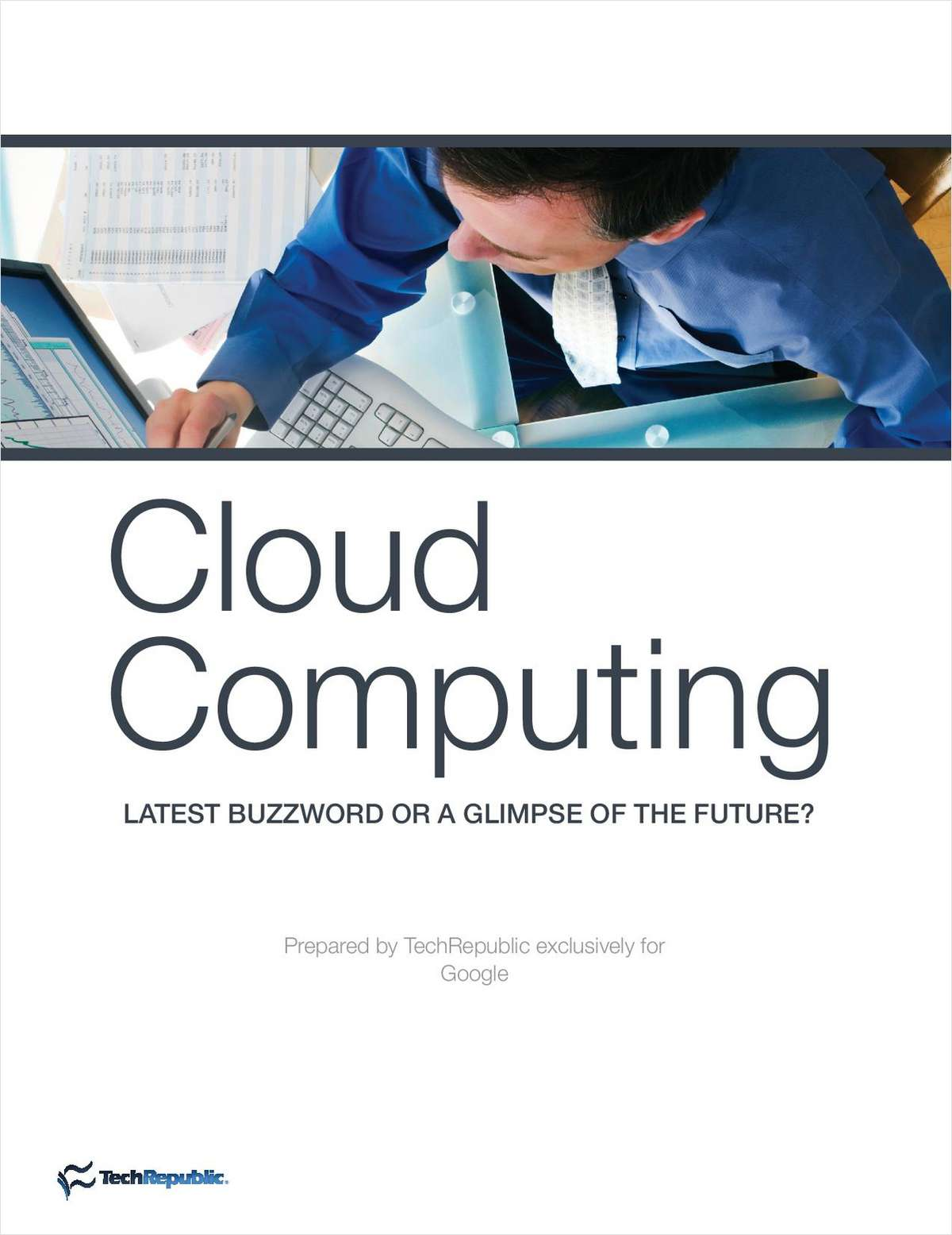 Cloud Computing - Latest Buzzword or a Glimpse of the Future?