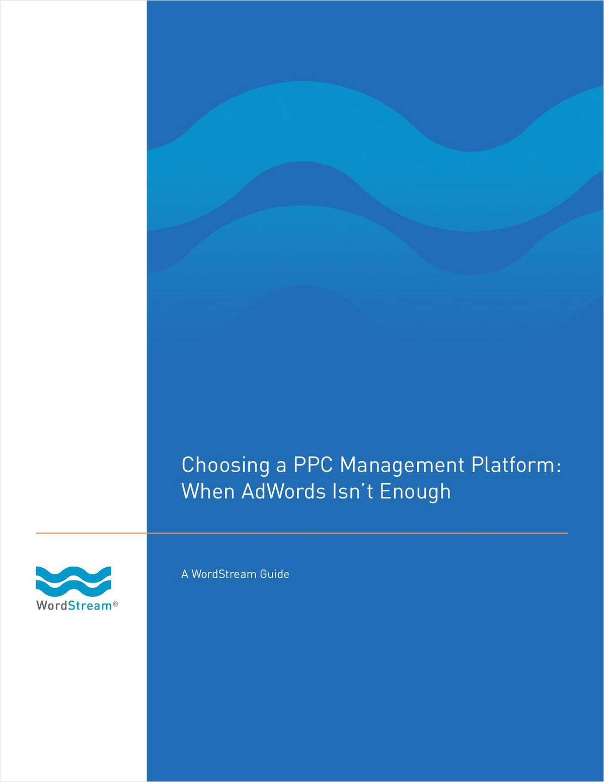 Buyer's Guide & Checklist: When AdWords Isn't Enough - Why & How To Choose PPC Software
