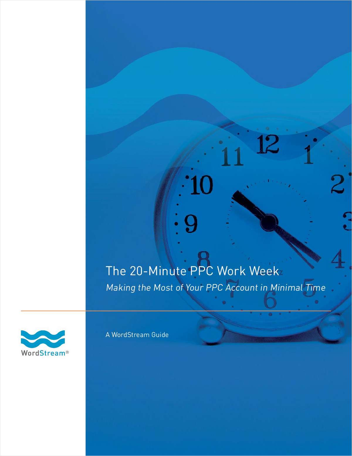 The 20-Minute PPC Work Week: Making the Most of Your PPC Account in Minimal Time