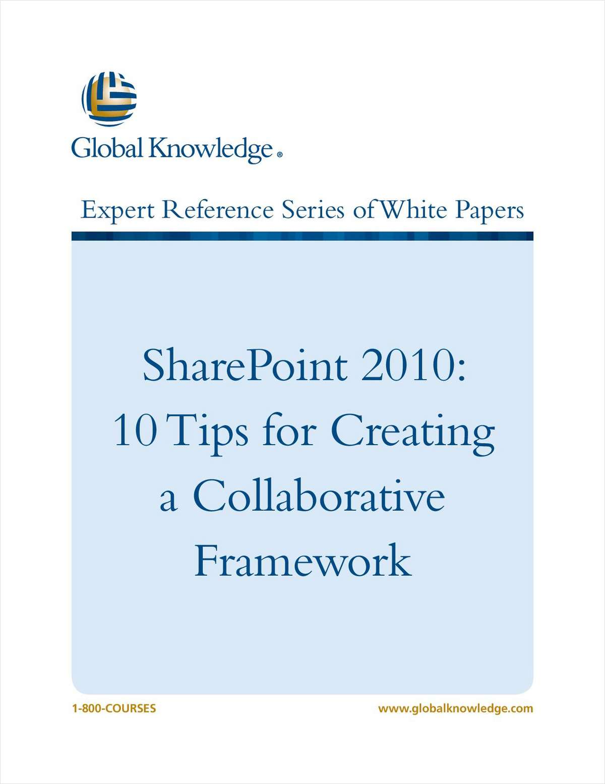 SharePoint 2010: Ten Tips for Creating a Collaborative Framework for your Company
