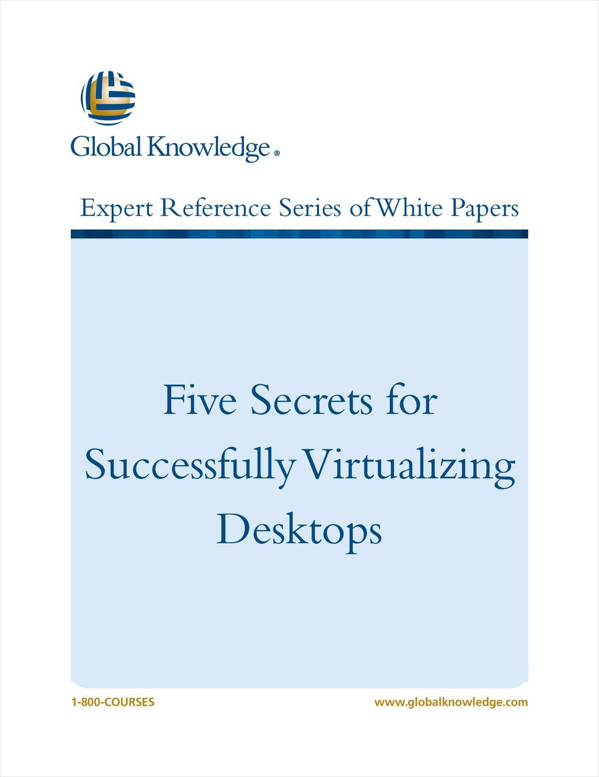 Five Secrets for Successfully Virtualizing Desktops
