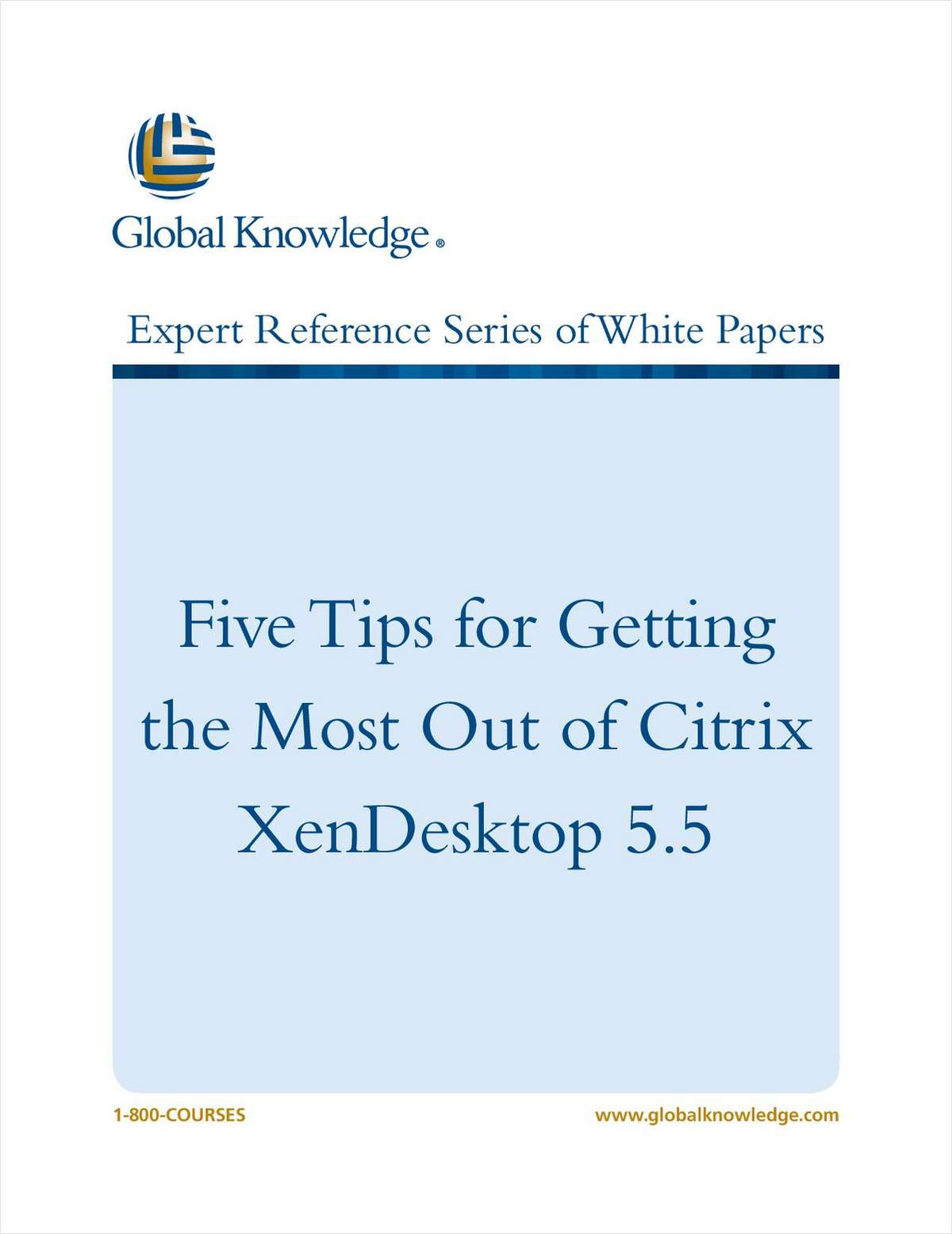 5 Tips for Getting the Most Out of Citrix XenDesktop 5.5