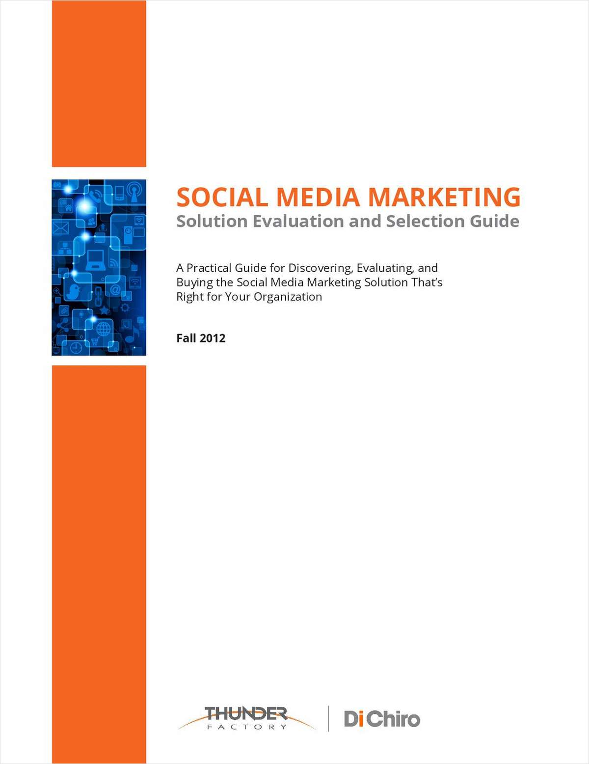 Social Media Marketing: Solution Evaluation and Selection Guide