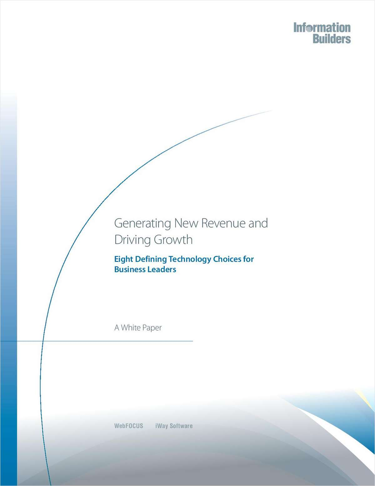 Generating New Revenue and Driving Growth: Eight Defining Technology Choices for Business Leaders