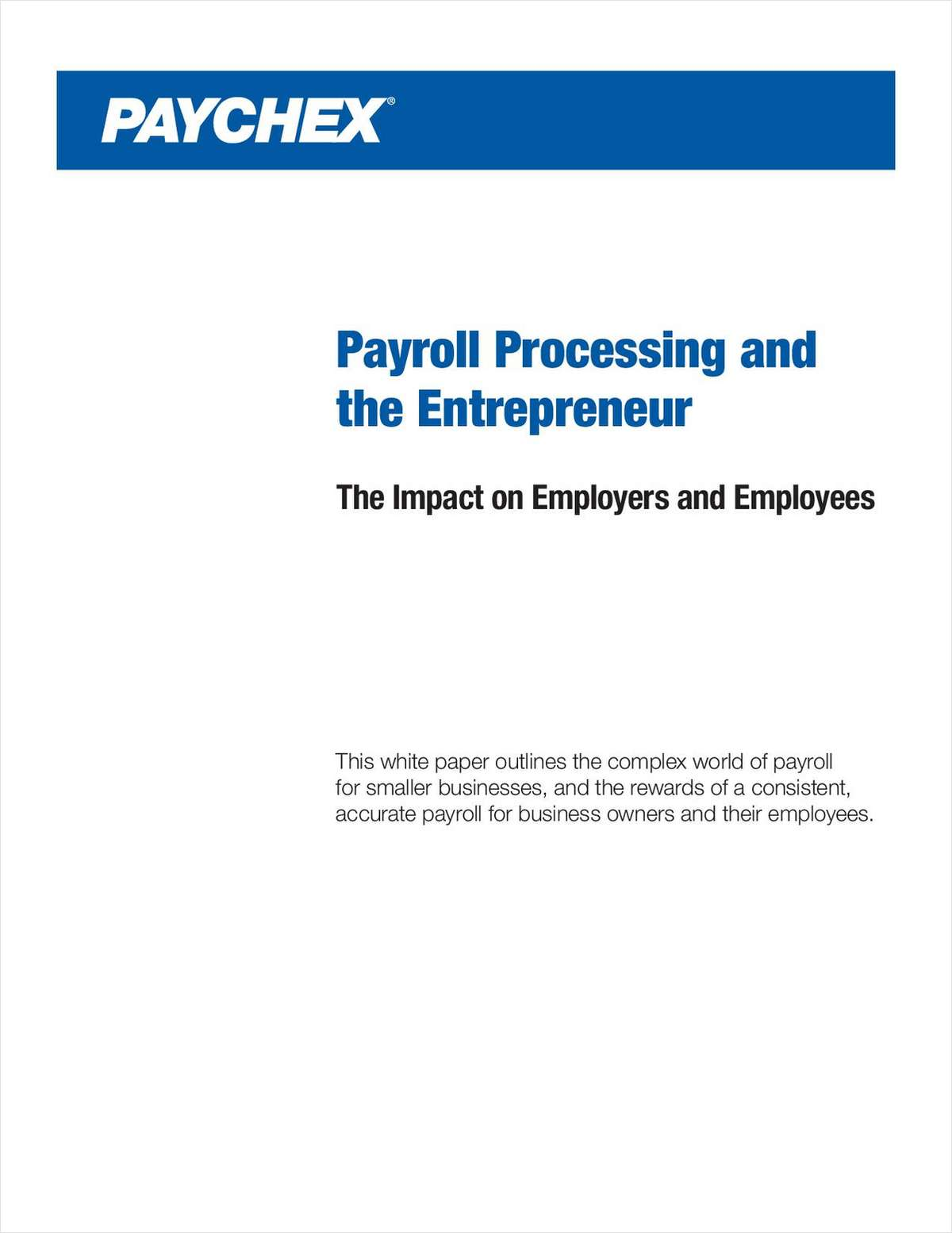 Payroll Processing and the Entrepreneur: The Impact on Employers and Employees + Get a Free Month of Payroll Processing