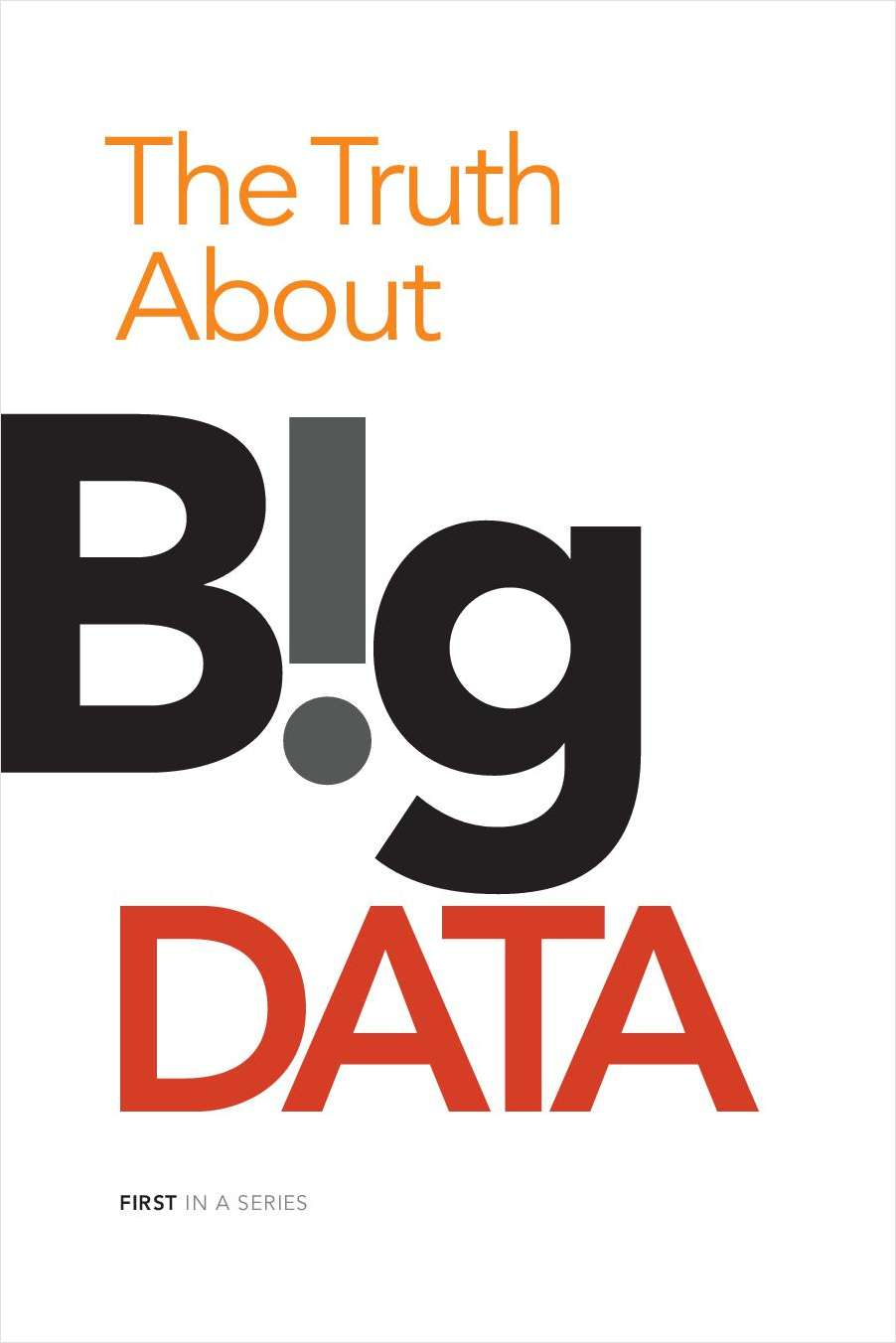 The Truth About Big Data