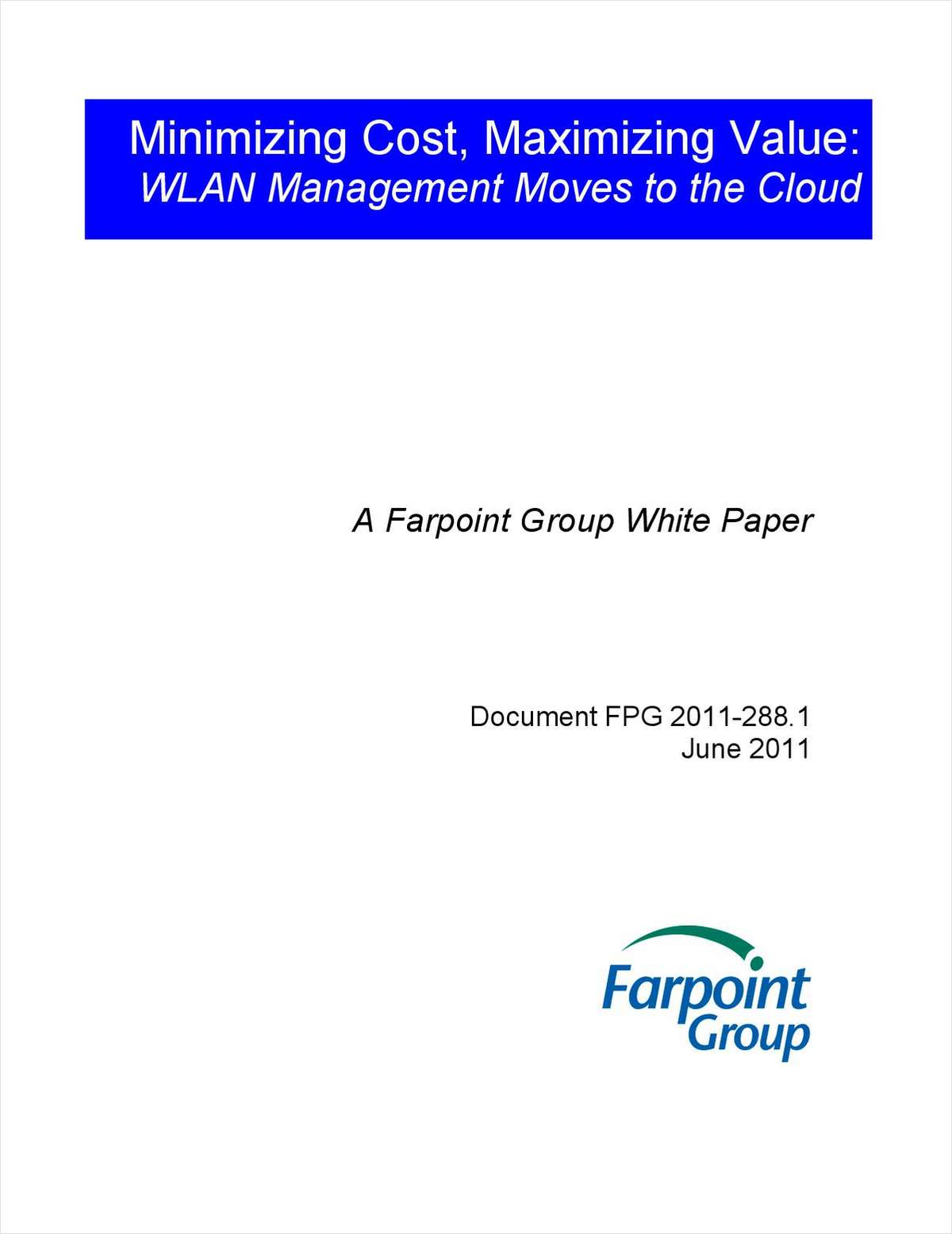 Minimizing Cost, Maximizing Value: WLAN Management Moves to the Cloud