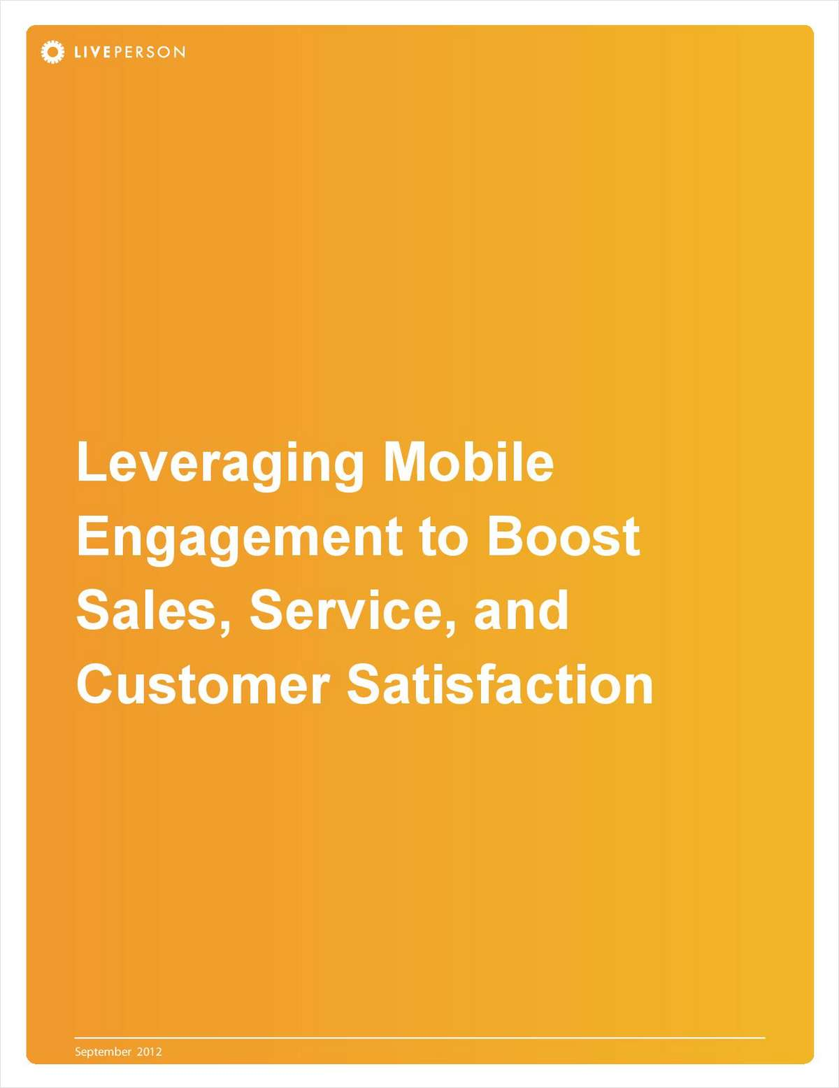 Leveraging Mobile Engagement to Boost Sales, Service, and Customer Satisfaction