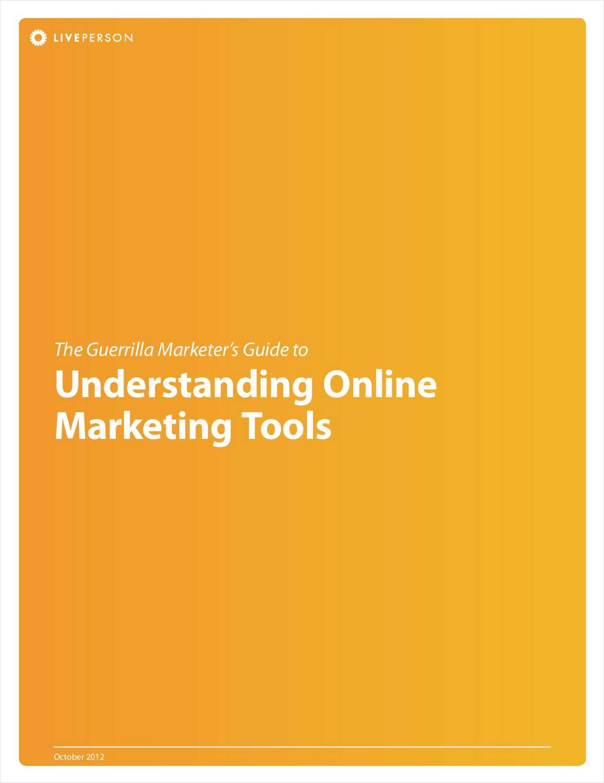 The Guerrilla Marketer's Guide to Understanding Online Marketing Tools