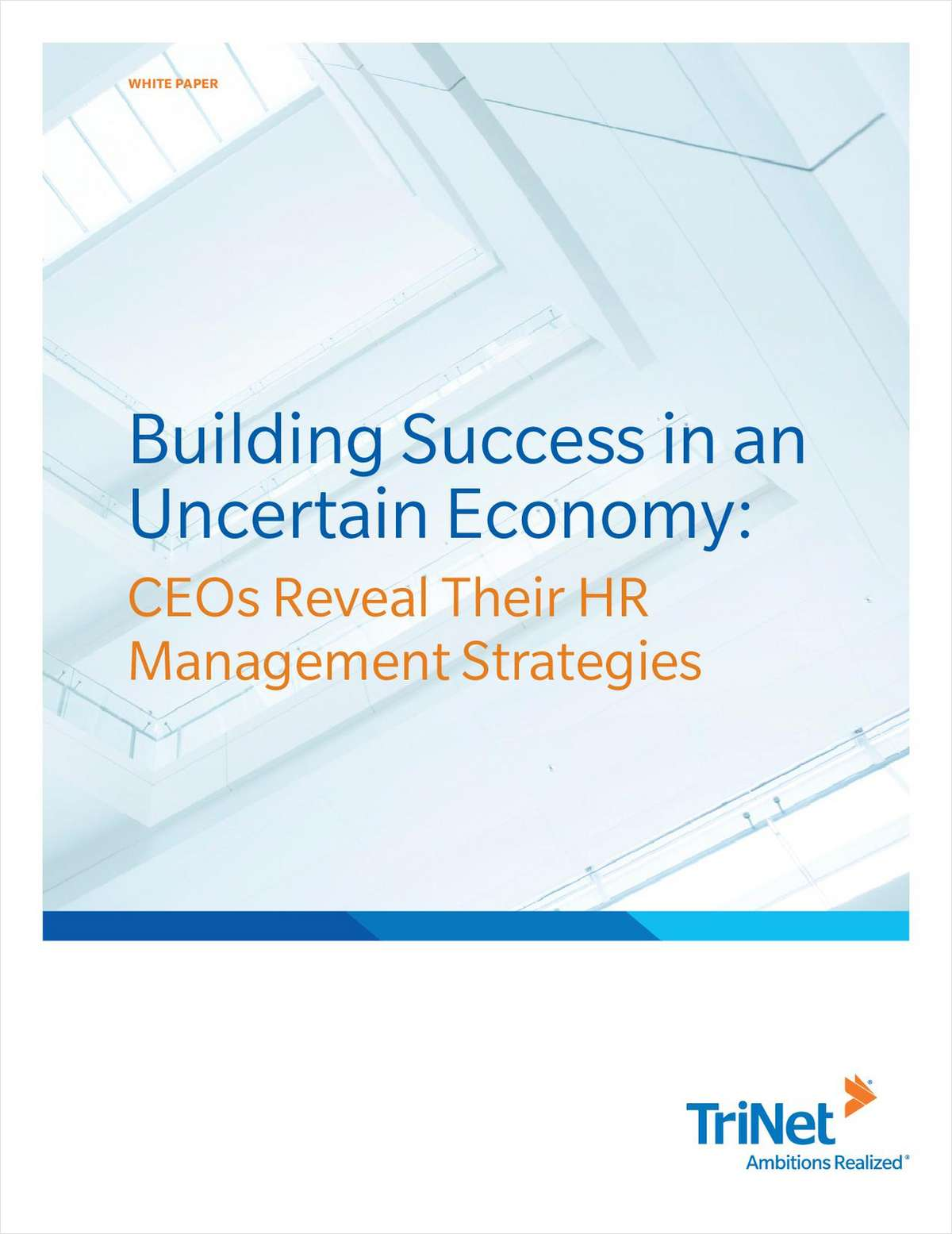 Building Success in an Uncertain Economy: CEOs Reveal Their HR Management Strategies