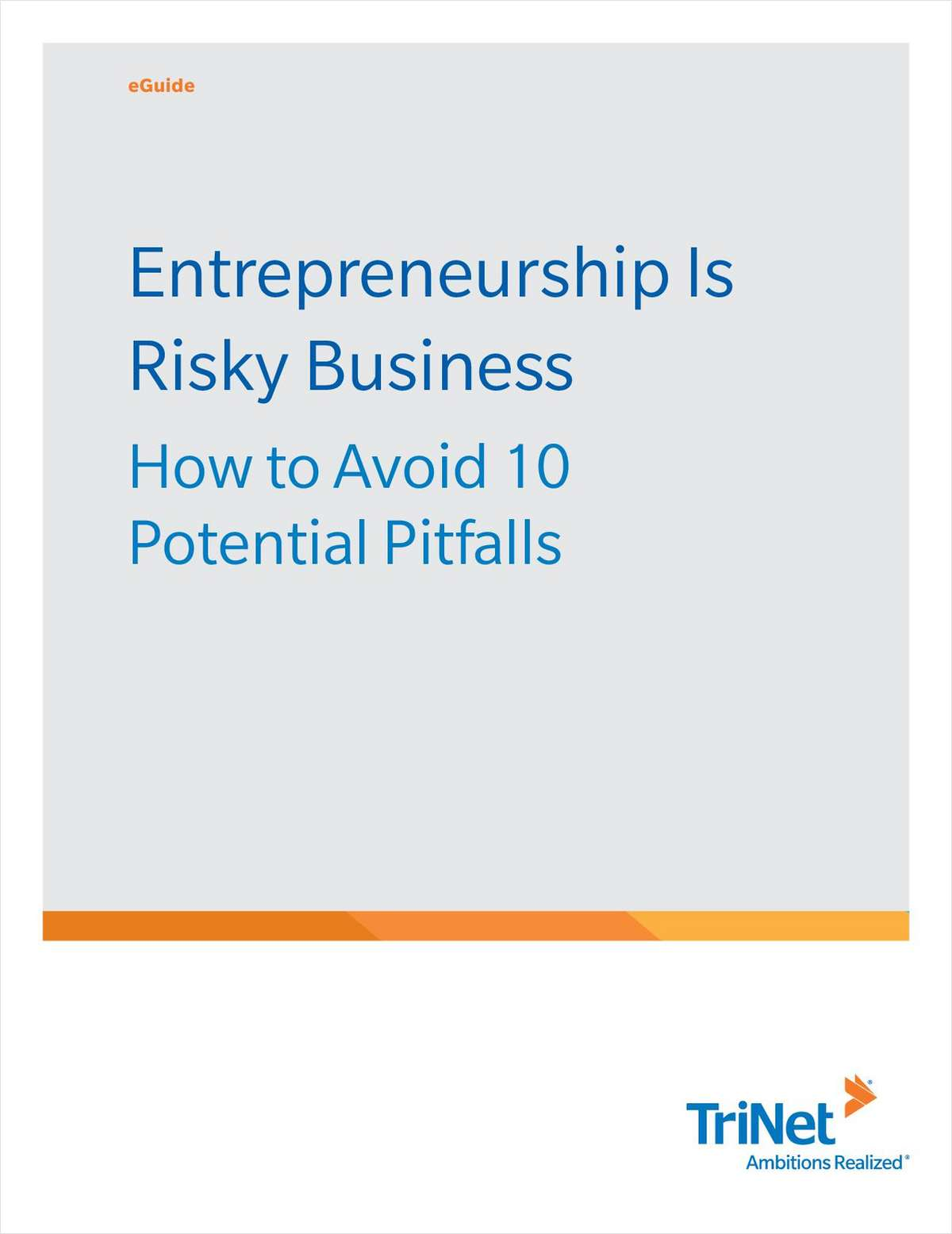 Entrepreneurship is Risky Business: How to Avoid 10 Potential Pitfalls