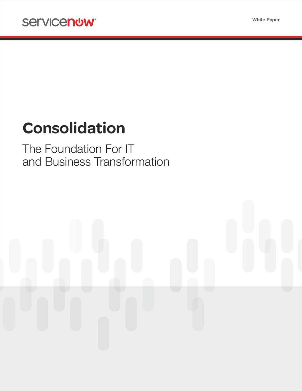 Consolidation: The Foundation for IT Business Transformation
