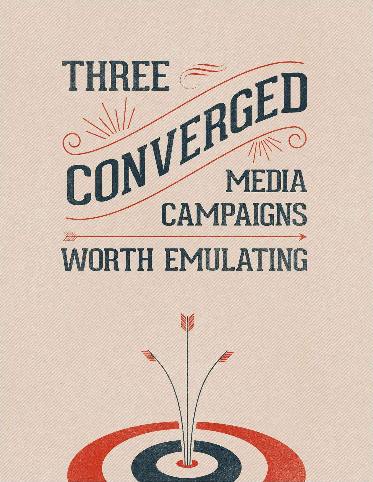 Three Converged Media Campaigns Worth Emulating