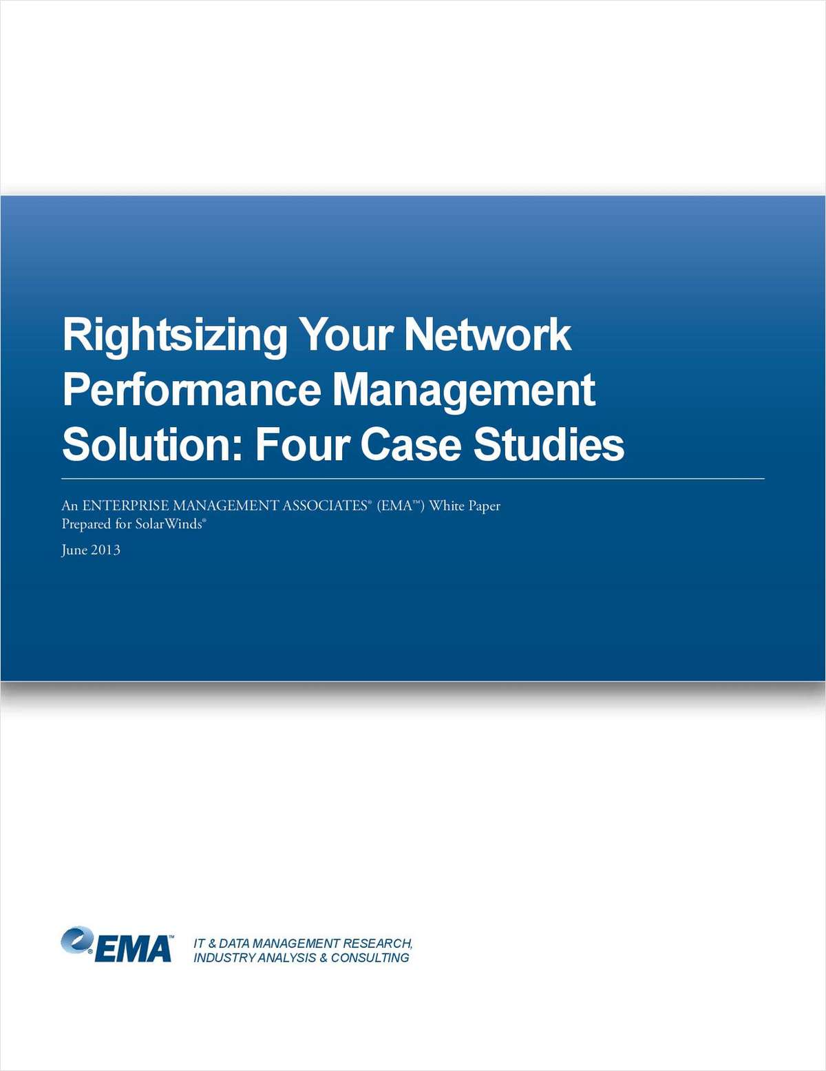 Rightsizing Your Network Performance Management Solution: Four Case Studies