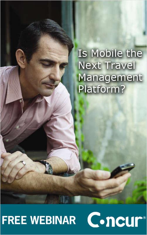 Is Mobile the Next Travel Management Platform?