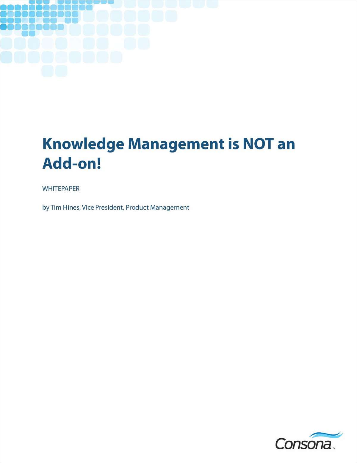 High-Tech and Telecom Customer Service and Support: Knowledge Management is NOT an Add-on!