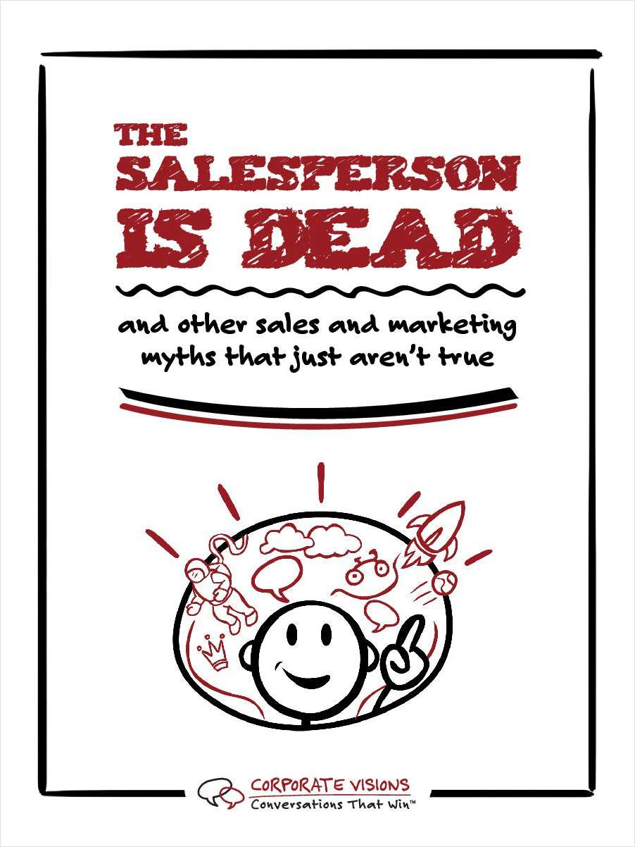 The Salesperson is Dead...and Other Sales and Marketing Myths
