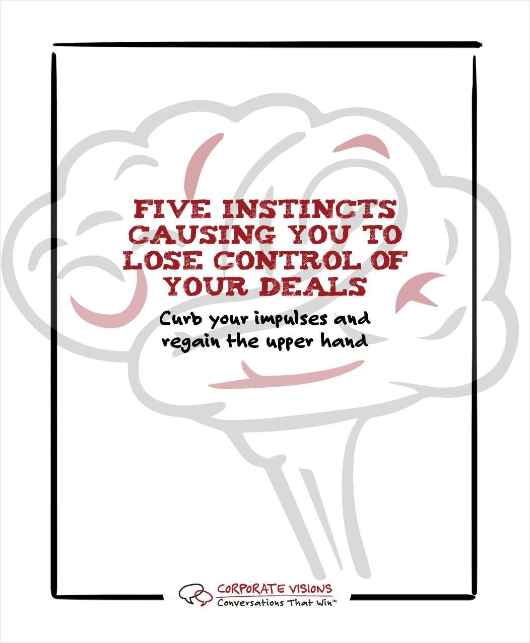 Five Instincts Causing You to Lose Control of Your Deals
