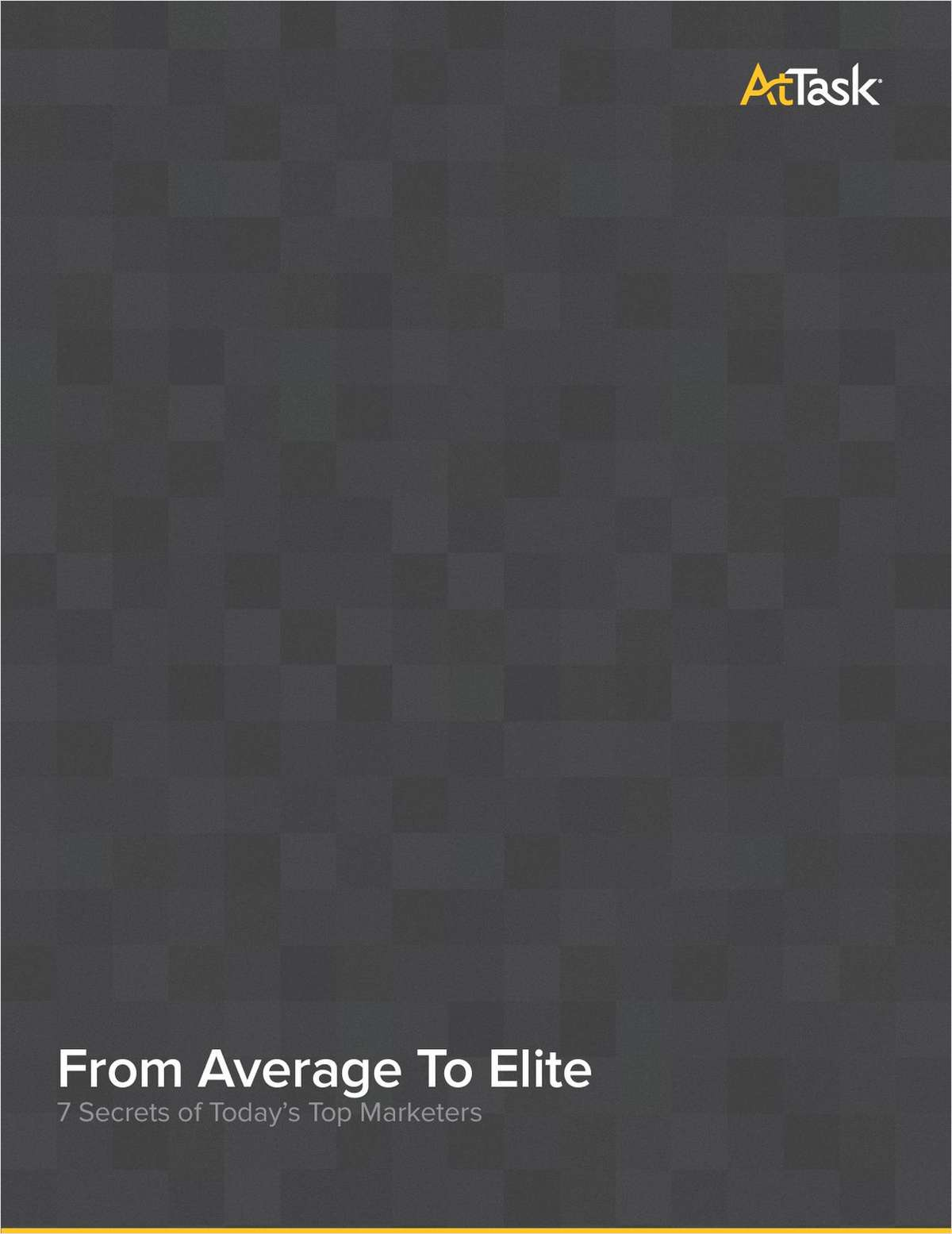 From Average to Elite: 7 Secrets of Today's Top Marketers
