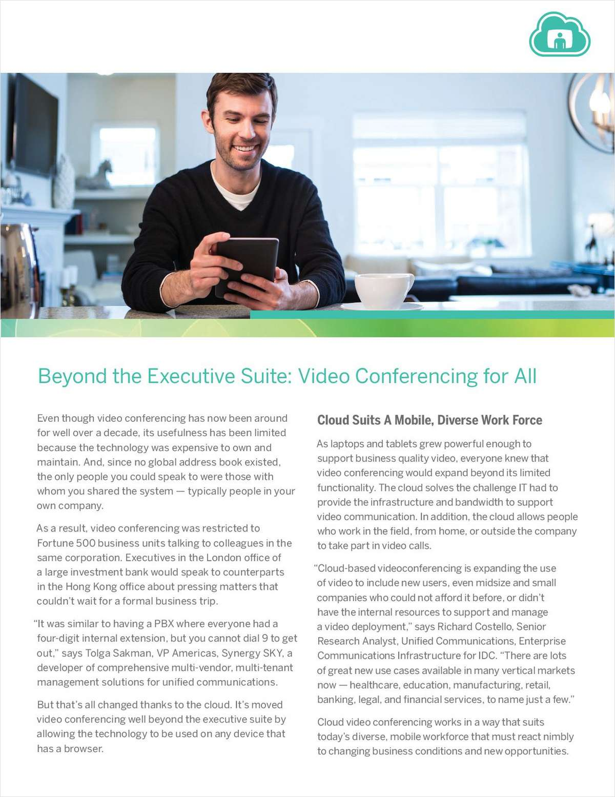 Beyond the Executive Suite: Video Conferencing for All