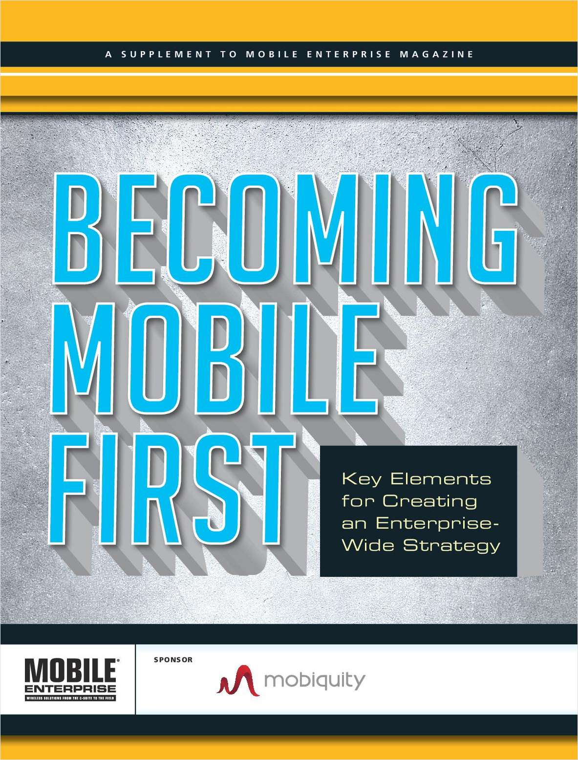 Mobile Enterprise Magazine Report: Becoming Mobile First