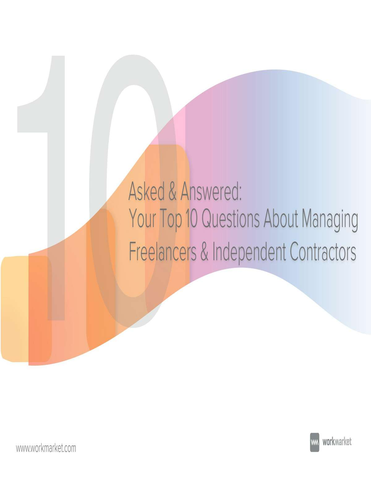Asked & Answered: Your Top 10 Questions About Managing Freelancers & Independent Contractors