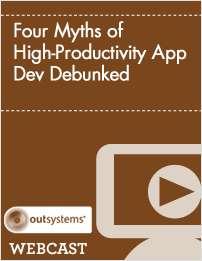 Four Myths of High-Productivity App Dev Debunked