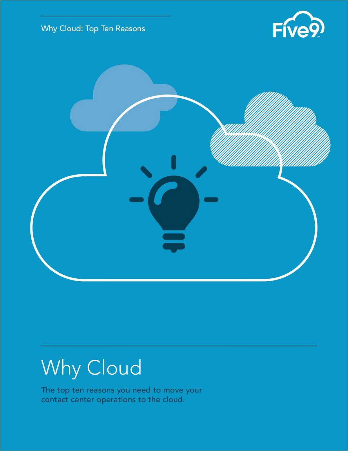 Top Ten Reasons to Move Your Contact Center Operations to the Cloud