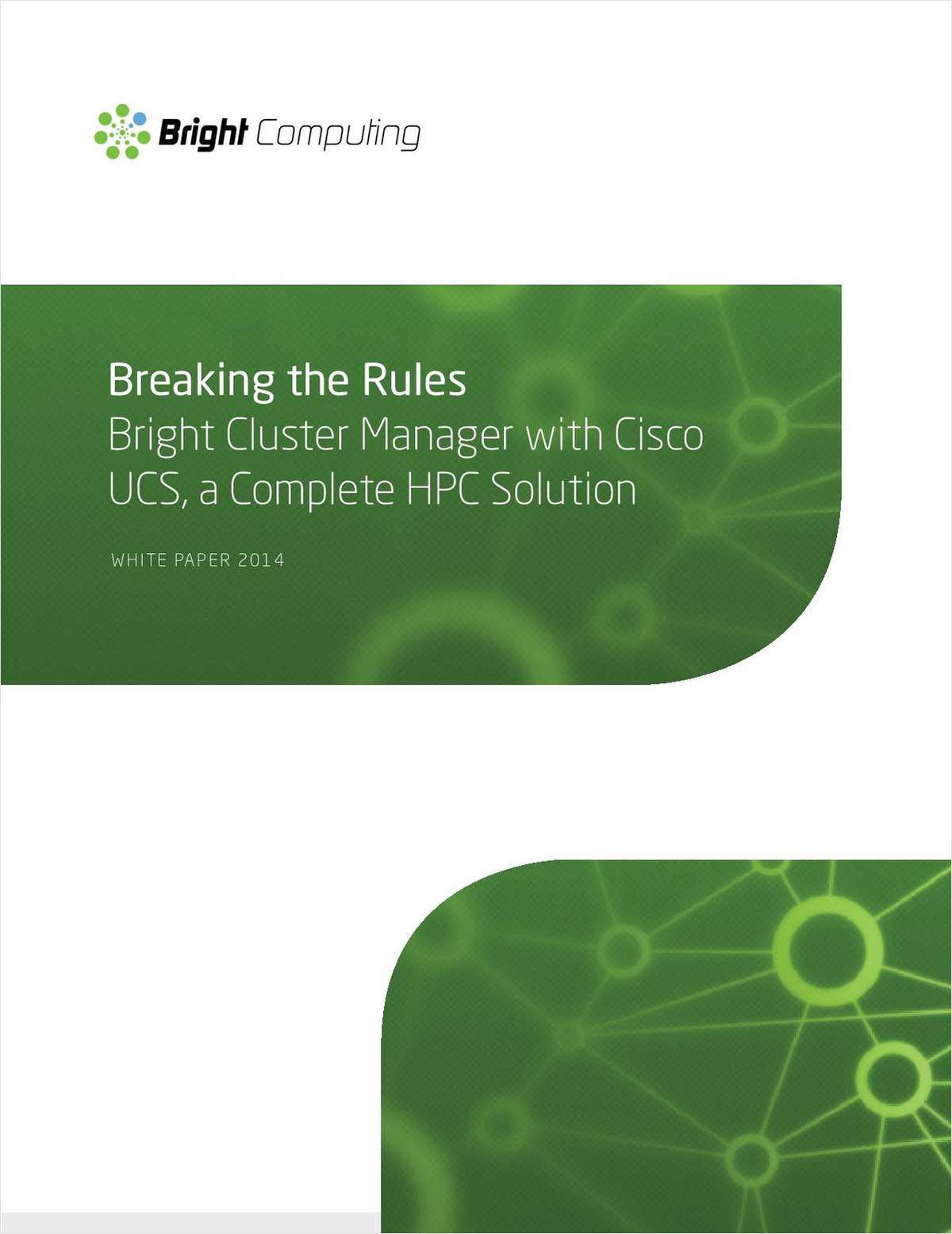 Breaking the Rules: Bright Cluster Manager with Cisco UCS, a Complete HPC Solution