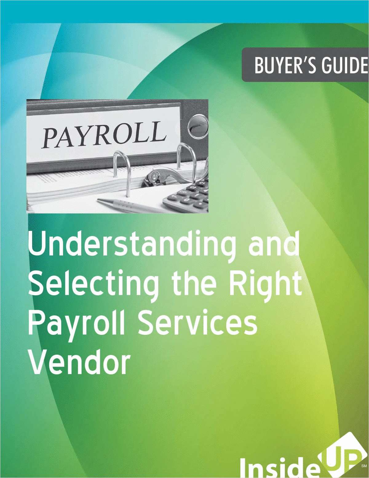 Free Guide on Understanding and Selecting the Right Payroll Services Vendor