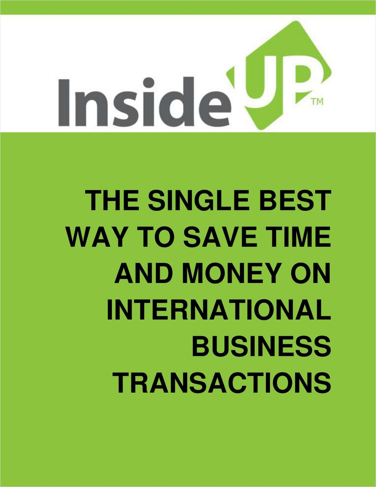The Single Best Way to Save Time and Money on International Business Transactions