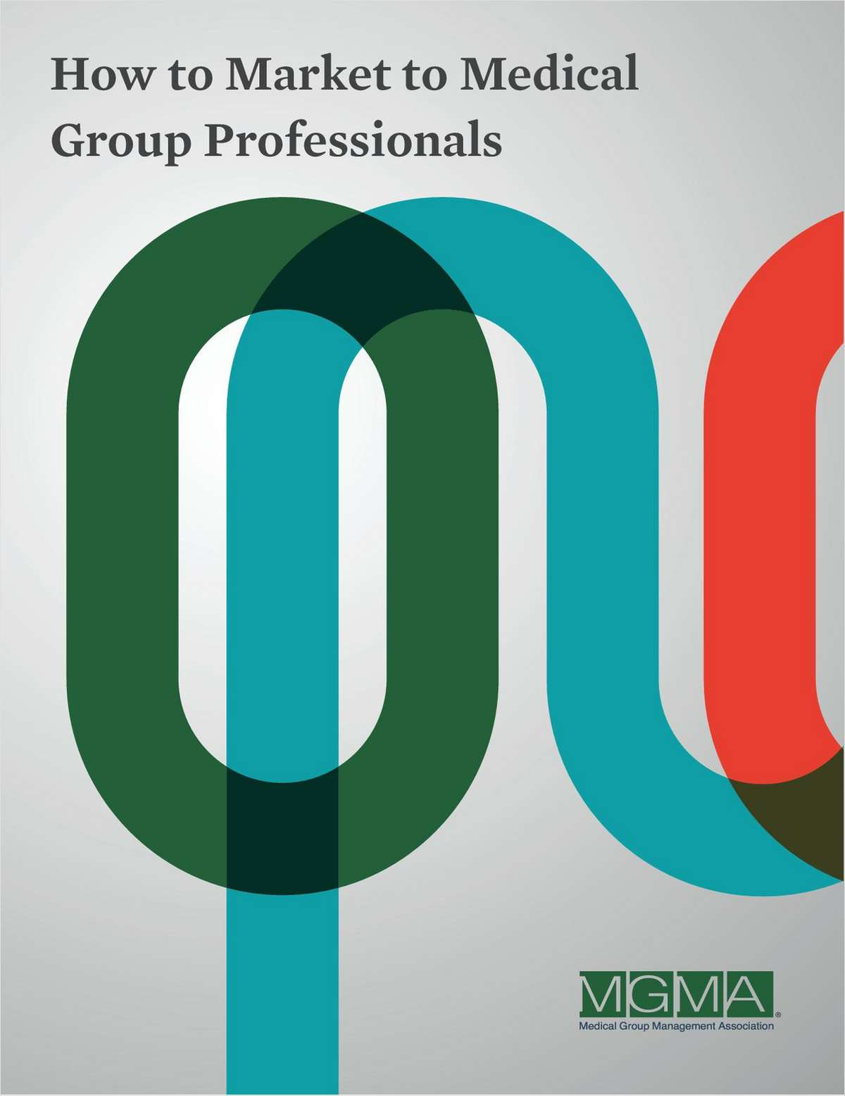 How to Market to Medical Group Professionals
